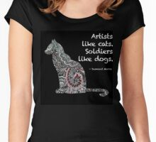 Artists Like Cats. Soldiers Like Dogs. Women's Fitted Scoop T-Shirt