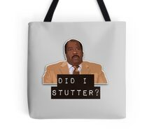 Did I stutter? Tote Bag