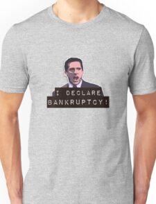 I declare bankruptcy! Unisex T-Shirt