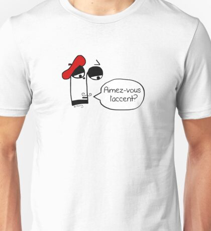 Aimez-vous l'accent? - Funny French Music Cartoon Unisex T-Shirt