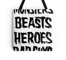 monsters beasts heroes bad guys Tote Bag