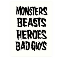 monsters beasts heroes bad guys Art Print