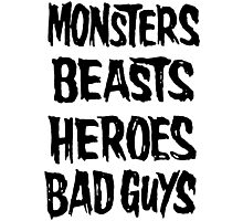 monsters beasts heroes bad guys Photographic Print
