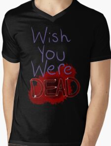 Wish you were dead Mens V-Neck T-Shirt