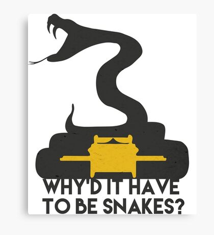 Why'd it have to be Snakes? Canvas Print