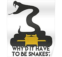Why'd it have to be Snakes? Poster