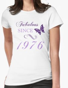 Fabulous Since 1976 Womens Fitted T-Shirt