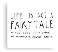 life is not a fairytale Canvas Print