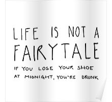 life is not a fairytale Poster