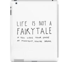 life is not a fairytale iPad Case/Skin