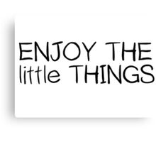 Inspirational Enjoy The Little Things Saying Canvas Print