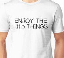 Inspirational Enjoy The Little Things Saying Unisex T-Shirt