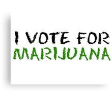 Marijuana Vote Smoke Weed T-Shirts Canvas Print