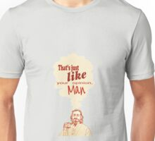 The Dude Does it Best Unisex T-Shirt