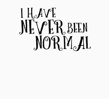 Funny Joke Not Normal Person Text Unisex T-Shirt