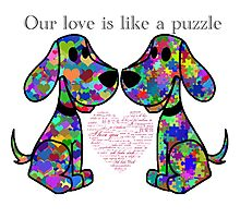 """""""Our love is like a puzzle"""" puppies Photographic Print"""