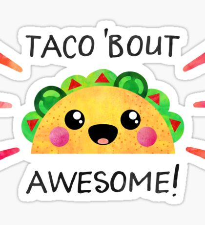 Taco 'bout awesome! Sticker