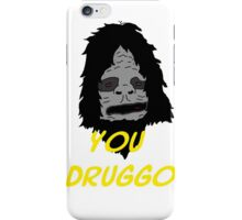 You Druggo - Big Lez Show iPhone Case/Skin