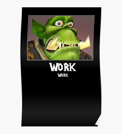 WORK WORK - WC3 Poster