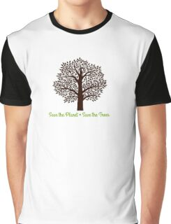 Save the Planet . . . Save the Trees Graphic T-Shirt
