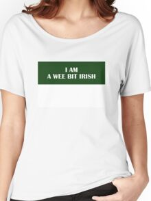 I AM A WEE BIT IRISH (White on Green) Women's Relaxed Fit T-Shirt