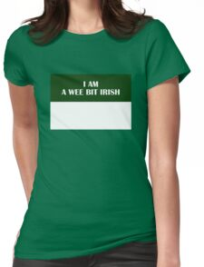 I AM A WEE BIT IRISH (White on Green) Womens Fitted T-Shirt