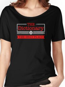The dictionary is the only place Women's Relaxed Fit T-Shirt