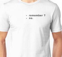 Remember? Unisex T-Shirt