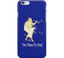 Its Time To Pay The Piper iPhone Case/Skin