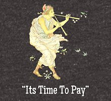 Its Time To Pay The Piper Unisex T-Shirt