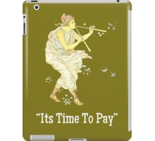 Its Time To Pay The Piper iPad Case/Skin