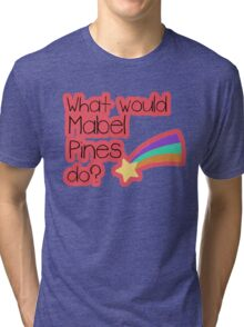 What Would Mabel Do? Tri-blend T-Shirt