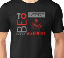To be inspired is great Unisex T-Shirt