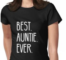 Best. Auntie. Ever Womens Fitted T-Shirt