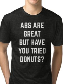 Abs Are Great Funny Quote Tri-blend T-Shirt