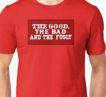 The Good, The Bad and the Fugly - Red Version Unisex T-Shirt