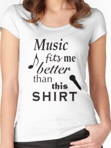Music Fits Me Better Than This Shirt Women's Fitted Scoop T-Shirt