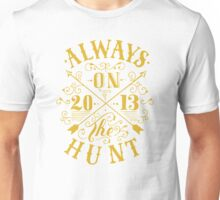 Always on the hunt Unisex T-Shirt