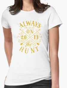 Always on the hunt Womens Fitted T-Shirt