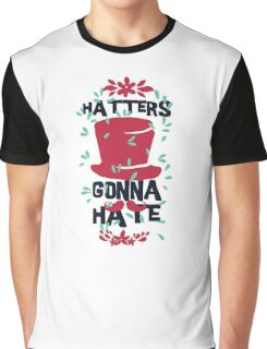 Haters Gonna Hate Graphic T-Shirt