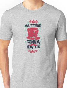 Haters Gonna Hate Unisex T-Shirt
