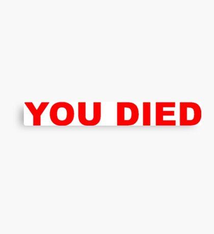 You Died Slogan Canvas Print
