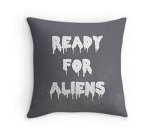 Ready for Aliens Throw Pillow