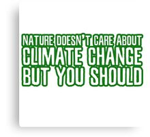 Nature Climate Change Global Warming Environmentalism Canvas Print