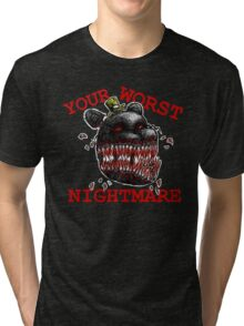 YOUR WORST NIGHTMARE Tri-blend T-Shirt