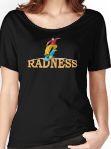 radness Women's Relaxed Fit T-Shirt