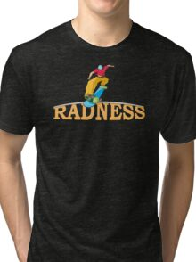 radness Tri-blend T-Shirt