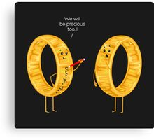 We will be precious too...! Canvas Print