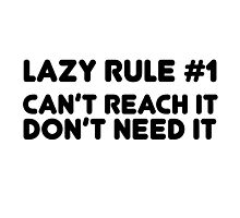 Lazy Humour Funny Joke Friend Laziness Rule Photographic Print
