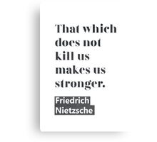 Friedrich Nietzsche quote C Canvas Print